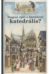 Hogyan épül a középkori katedrális? - Régikönyvek