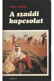 A szaúdi kapcsolat (dedikált) - Régikönyvek