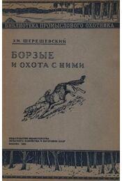 Agarak és a velük való vadászat (Борзые и охота с ними) - Régikönyvek