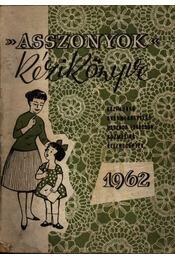 Asszonyok kézikönyve 1962. - Régikönyvek
