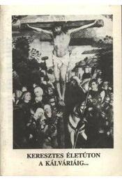 Keresztes életúton a kálváriáig - Régikönyvek
