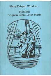Monforti Grignon Szent Lajos Mária - Régikönyvek
