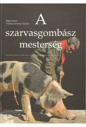 A szarvasgombász mesterség - Bagi István, Fekete András Oszkár - Régikönyvek