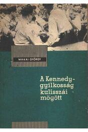 A Kennedy-gyilkosság kulisszái mögött - Régikönyvek