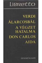 Álarcosbál; A végzet hatalma; Don Carlos, Aida - Régikönyvek
