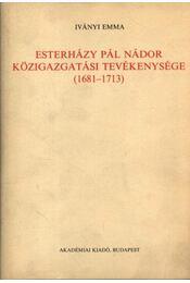 Esterházy Pál nádor közigazgatási tevékenysége (1681-1713) - Régikönyvek
