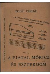 A fiatal Móricz és Esztergom - Régikönyvek
