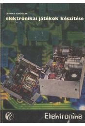 Elekronikai játékok készítése - Régikönyvek