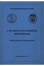 A dualista Magyarország rendvédelme - Régikönyvek