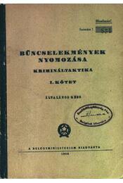 Bűncselekmények nyomozása krimináltaktika I. kötet - Régikönyvek