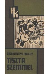 Tiszta szemmel - Jászberényi Károly - Régikönyvek