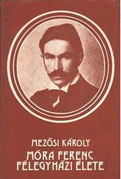 Móra Ferenc félegyházi élete - Régikönyvek