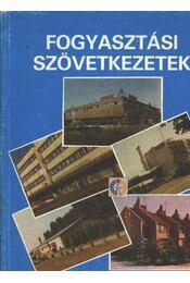 Fogyasztási szövetkezetek Békés megyében - Régikönyvek