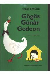 Gőgös Gúnár Gedeon - Régikönyvek