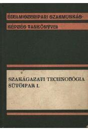 Szakágazati technológia sütőipar I. - Régikönyvek