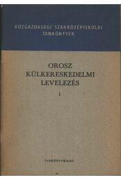 Orosz külkereskedelmi levelezés I - Régikönyvek