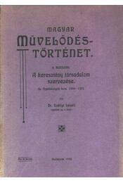 Magyar művelődéstörténet II. korszak - Régikönyvek