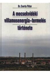 A mecsekvidéki villamosenergia-termelés története - Régikönyvek