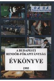 A budapesti rendőr-főkapitányság évkönyve 1995. - Régikönyvek