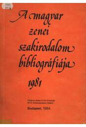 A magyar zenei szakirodalom bibliográfiája 1981 - Régikönyvek