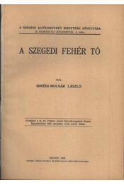 A szegedi Fehér tó - Régikönyvek