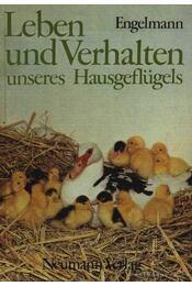 Leben und Verhalten unseres Hausgeflügels (Baromfik nevelése és tartása) - Régikönyvek