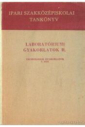 Laboratóriumi gyakorlatok II. - Technológiai gyakorlatok II. rész - Régikönyvek
