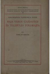 Baja város gazdasági és település földrajza (dedikált) - Régikönyvek