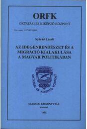 Az idegenrendészet és a migráció kialakulása a magyar politikában - Régikönyvek