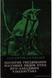 Délnyugat Üzbegisztán madarai fészkelésének ökológiája (Экология гнездования массовых &# - Régikönyvek