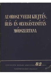 Orosz nyelvi kiejtés-, írás-, és olvasástanítás módszertana - Régikönyvek