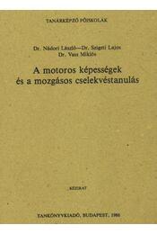 A motoros képességek és a mozgásos cselekvéstanulás - Régikönyvek