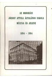 Az orosházi József Attila Általános Iskola múltja és jelene 1894-1994 - Régikönyvek
