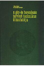 A gép- és berendezéstervező technikus útmutatója - Régikönyvek