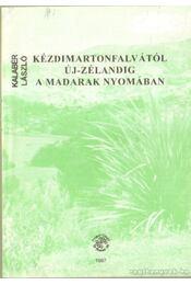 Kézdimartonfalvától Új-Zélandig a madarak nyomában - Kalabér László - Régikönyvek