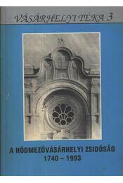 A Hódmezővásárhelyi zsidóság 1740-1993 (dedikált) - Régikönyvek