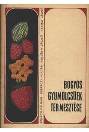 Bogyós gyümölcsűek termesztése - Régikönyvek