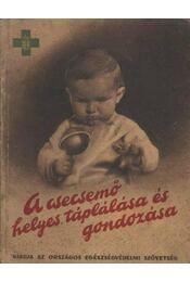 A csecsemő helyes táplálása és gondozása - Régikönyvek