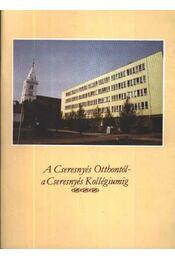 A Cseresnyés Otthontól a Cseresnyés Kollégiumig - Régikönyvek