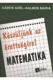 Készüljünk az éretségire! Matematika - Régikönyvek