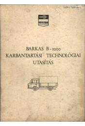 BARKAS B-1000 karbantartási technológiai utasítás - Régikönyvek