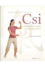 Csi - Gyógyító energiák a mindennapokban - Régikönyvek