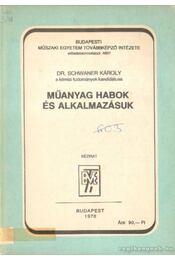 Műanyag habok és alkalmazásuk - Dr. Schwaner Károly - Régikönyvek