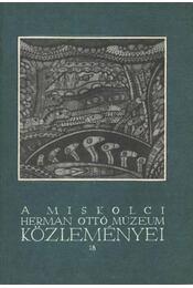 A Miskolci Herman Ottó múzeum Közleményei 18 - Régikönyvek