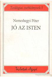 Jó az Isten - Nemeshegyi Péter - Régikönyvek
