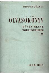 Olvasókönyv Békés megye történetéhez II. kötet 1695-1848. (dedikált) - Régikönyvek