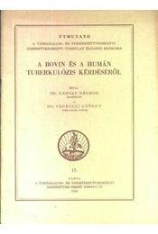 A bovin és a humán tuberkulózis kérdéséről - Régikönyvek