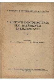 A Központi Döntőbizottság elvi határozatai és közleményei II. - Régikönyvek