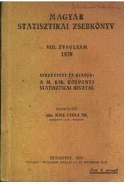Magyar Statisztikai Zsebkönyv VIII. évfolyam 1939. - Régikönyvek