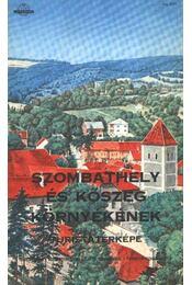 Szombathely és Kőszeg környékének turistatérképe (1:40000) - Régikönyvek